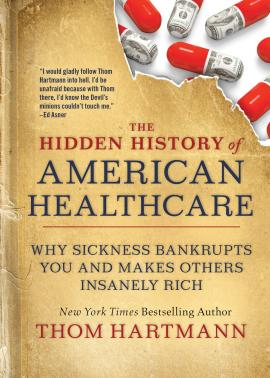 The Hidden History of American Healthcare