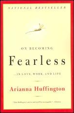 On Becoming Fearless . . . in Love, Work, and Life